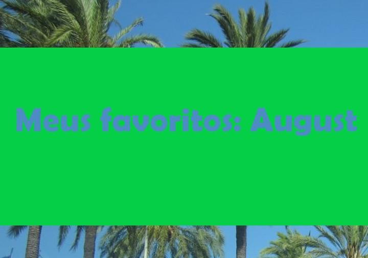 Meus favoritos: August