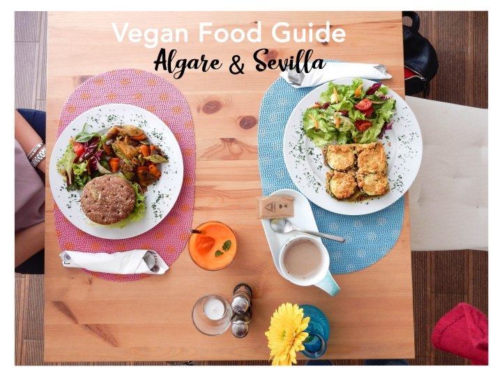 Vegan food guide: Algarve & Sevilla